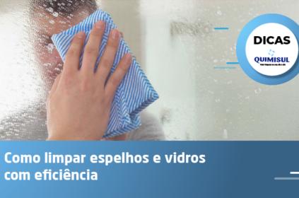 Como limpar espelhos e vidros com eficiência