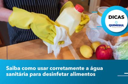 Saiba como usar corretamente a água sanitária para desinfetar alimentos