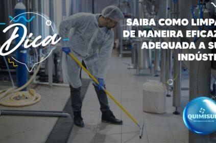 Saiba como limpar de maneira eficaz e adequada sua indústria