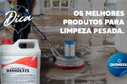 Dica – Os Melhores Produtos Para Limpeza Pesada